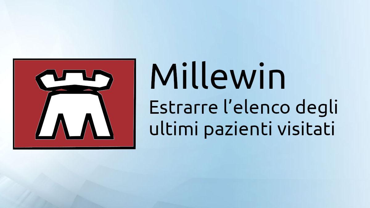 Logo: millewin - estrarre l'elenco degli ultimi pazienti visitati